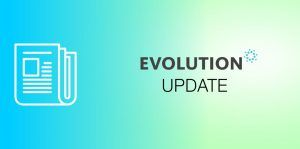Upcoming Enhancements for Evolution